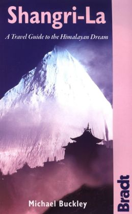 Shangri-La: A Practical Guide to the Himalayan Dream