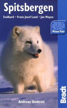 Bradt Guide: Spitsbergen, Svalbard, Franz Josef Land, Jan Meyen 4th