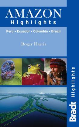 Amazon Highlights: Peru ? Ecuador ? Colombia ? Brazil