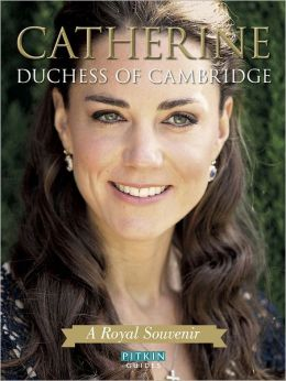 Catherine Duchess of Cambridge: A Royal Souvenir