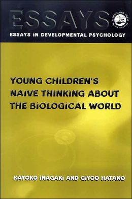 Young Children's Naive Thinking About The Biological World
