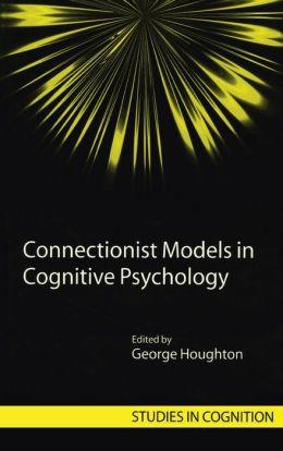 Connectionist Models in Cognitive Psychology