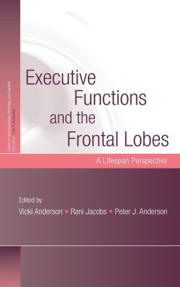 Executive Functions and the Frontal Lobes: A Lifespan Perspective