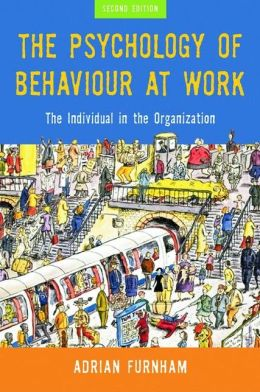 Psychology of Behaviour at Work: The Individual in the Organisation