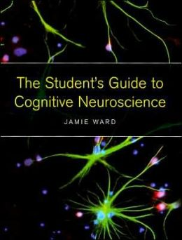 Student's Guide to Cognitive Neuroscience