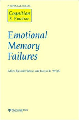 Emotional Memory Failures: Special Issue of Cognition and Emotion