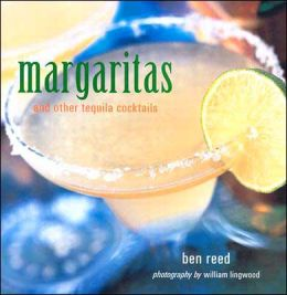 Margaritas: And Other Tequila Cocktails