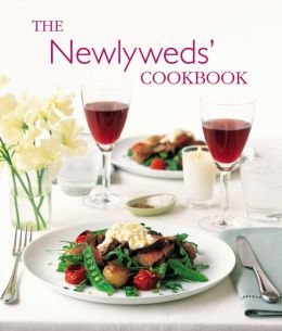 Newlyweds Cookbook: Recipes for Wedded Bliss