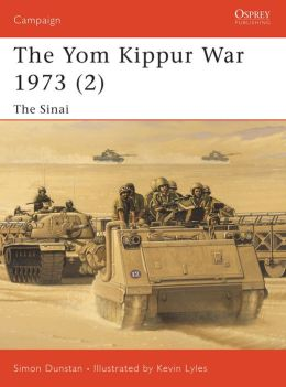 The Yom Kippur War 1973 (2): The Sinai (Campaign, 126)