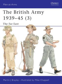 British Army 1939-45 (3) the Far East