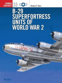 B-29 Superfortress Units of World War 2