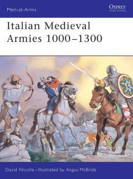 Italian Medieval Armies 1000-1300 (Men-at-Arms Series #376)
