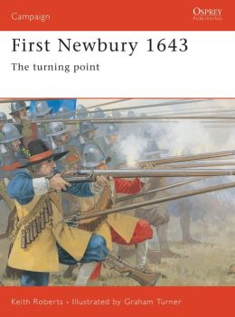 Newbury 1643: Tide Turns in the English Civil War