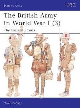 The British Army in World War I (3) (Men-at-Arms 406)