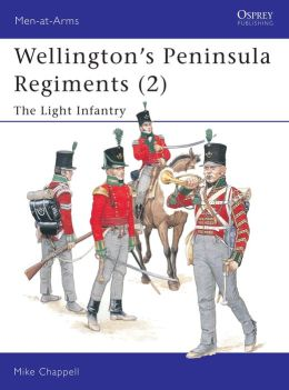 Wellington's Penninsula Regiments (2): The Light Infantry