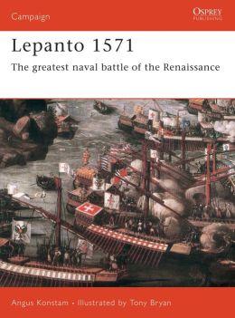 Lepanto 1571: The Greatest Naval Battle of the Renaissance