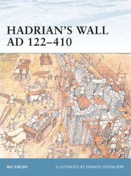 Hadrian's Wall AD 122-410 (Fortress Series)