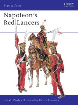 Napoleon's Red Lancers (Men-at-Arms Series #389)