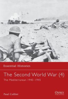 The Second World War (4) (Essential Histories Series): The Mediterranean 1940-1945