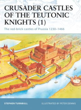 Crusader Castle of the Teutonic Knights (1) AD 1230-1466