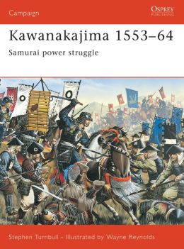 Kawanakajima, 1553-64: Samurai Power Struggle