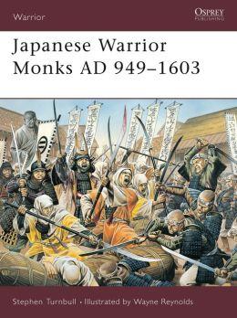 Japanese Warrior Monks AD 949-1603 (Warrior Series #70)