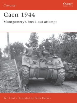 Caen 1944 (Campaign Series): Mongomery's Break-out Attempt