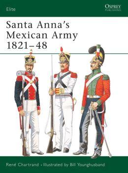 Santa Anna's Mexican Army 1821-48