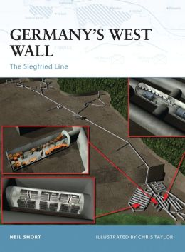 Germany's West Wall: The Siegfried Line