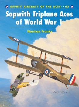 Sopwith Triplane Aces of World War I (Osprey Aircraft of the Aces Series)