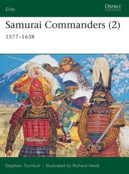 Samurai Commanders (2): 1560-1638