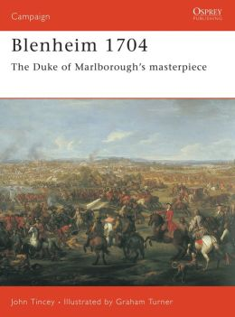 Blenheim 1704: The Duke of Marlborough's Masterpiece