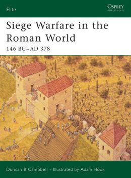 Siege Warfare in the Roman World: 146 BC-AD 378