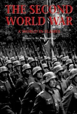 The Second World War (Essential Histories Series): A World in Flames