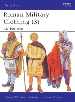 Roman Military Clothing: AD 400-640
