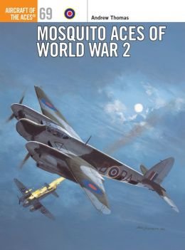 Mosquito Aces of World War 2 (Aircraft of the Aces 69)
