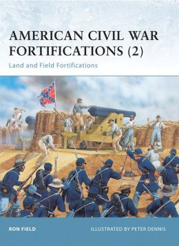 American Civil War Fortifications (2) (Fortress 38)
