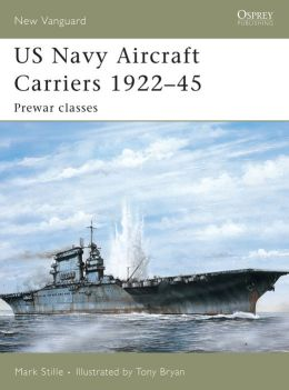 US Navy Aircraft Carriers 1922-45 (New Vanguard 114)