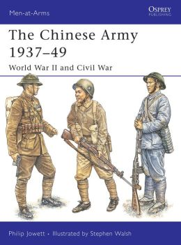 The Chinese Army 1937-49: World War II and Civil War