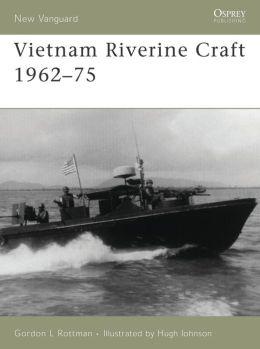 Vietnam Riverine Craft 1962 - 75