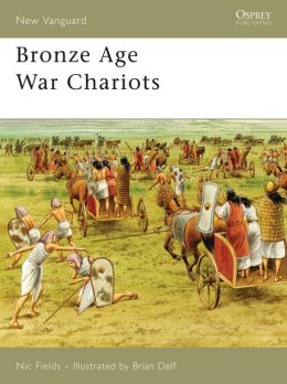 Bronze Age War Chariots (New Vanguard 119)