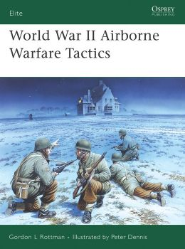 World War II Airborne Warfare Tactics (Elite 136)