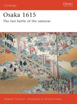 Osaka 1614-15: The Last Samurai Battle