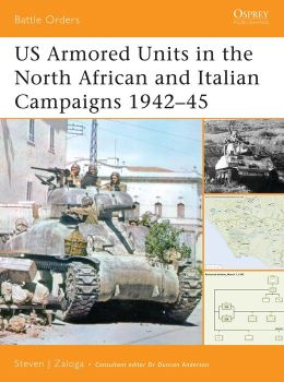 US Armored Units in the North Africa and Italian Campaigns 1942-43