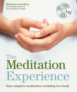 The Meditation Experience: Your Complete Meditation Workshop in a Book. Includes an Exclusive CD of Meditations and Music