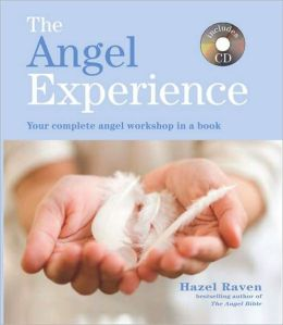 The Angel Experience: Your Complete Angel Workshop in a Book with a CD of Meditations