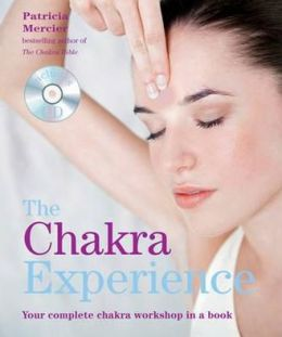 Chakra Experience: Your Complete Chakra Workshop in a Book