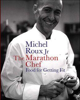 Marathon Chef: Food for Getting Fit