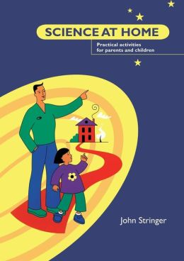 Science at Home: Practical Activities for Parents and Children