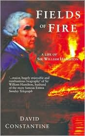 Fields of Fire: A Life of Sir William Hamilton